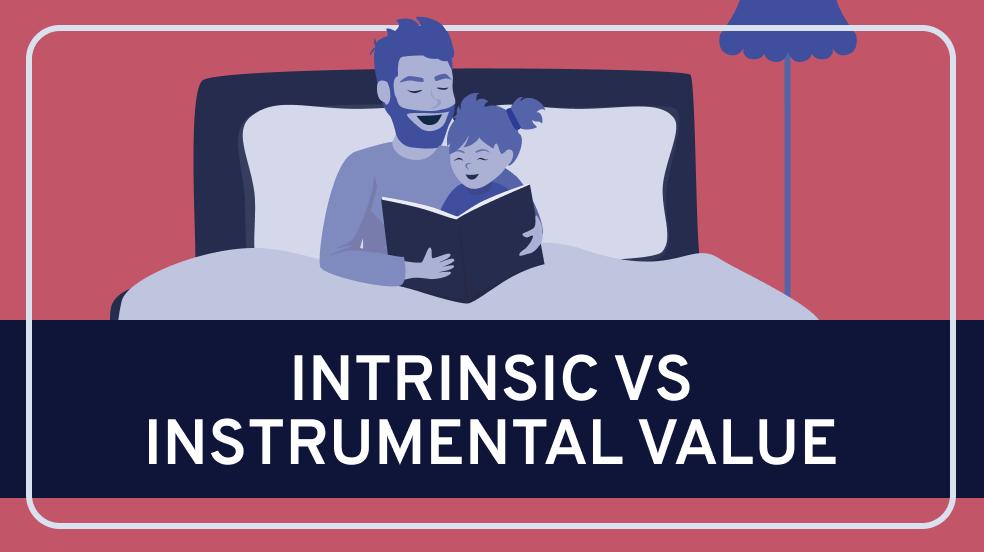 Intrinsic vs. Instrumental Value