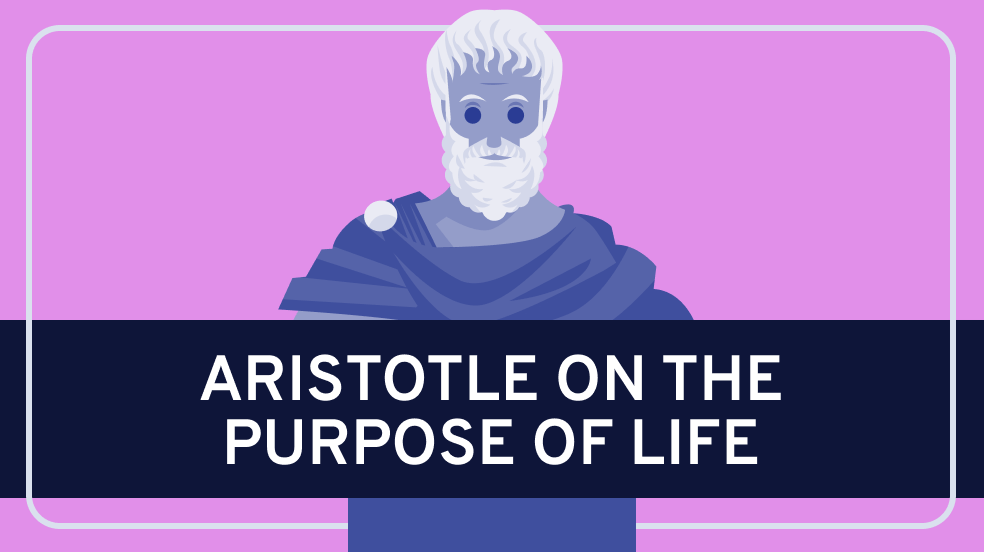 Aristotle on the Purpose of Life