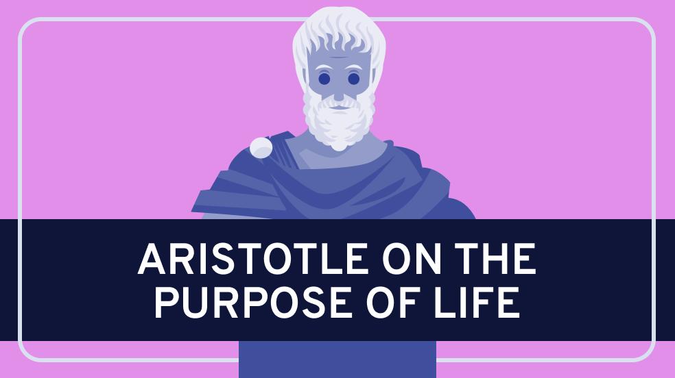Aristotle on the Purpose of Life