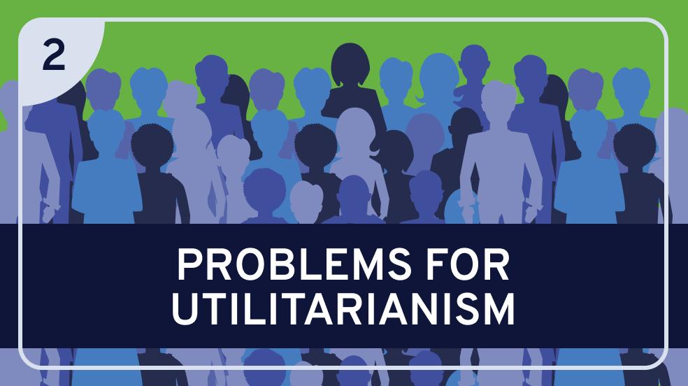 Utilitarianism Part 2