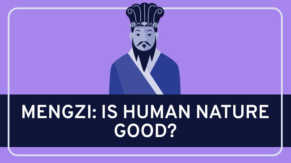 Mengzi (Mencius) on Human Nature