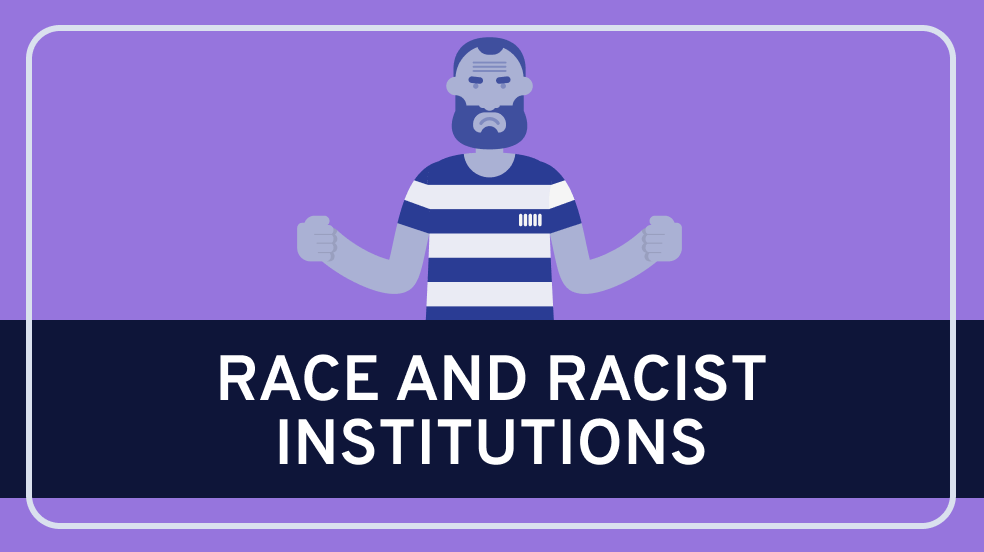 Race and Racist Institutions