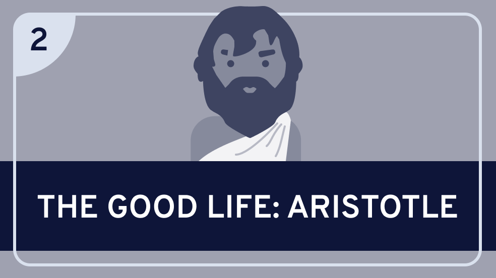 The Good Life: Aristotle