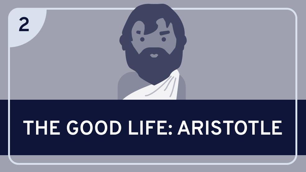 The Good Life: Aristotle