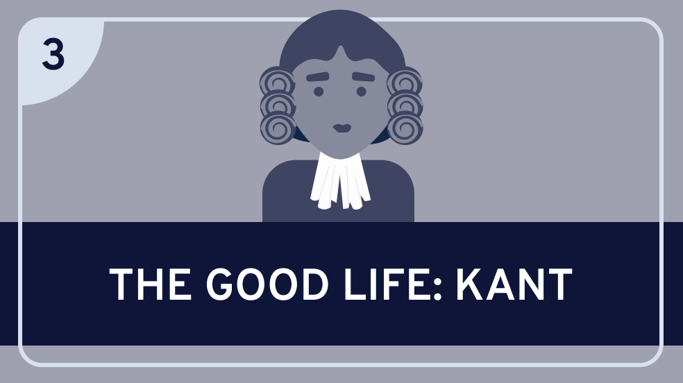 The Good Life: Kant