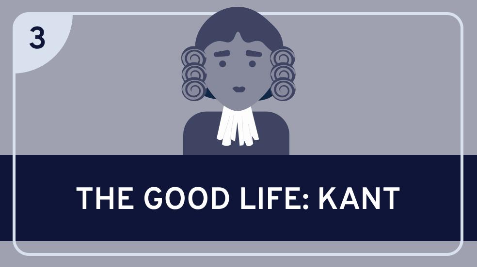 The Good Life: Kant