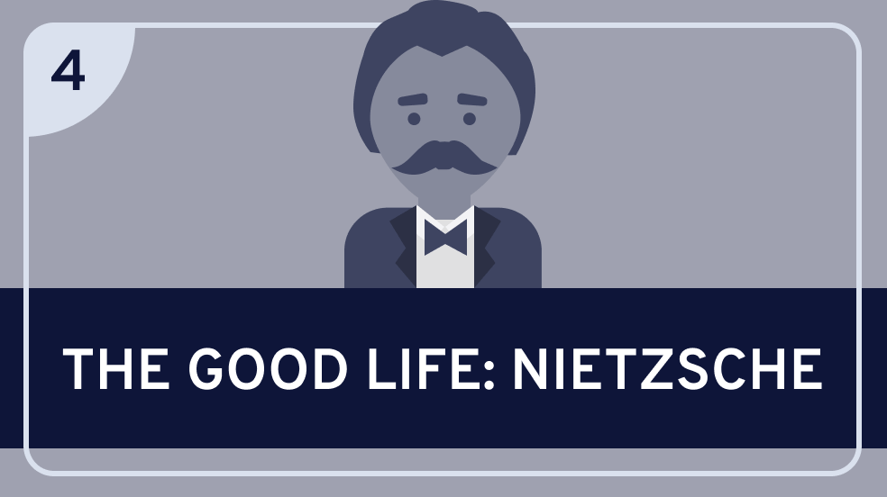 The Good Life: Nietzsche