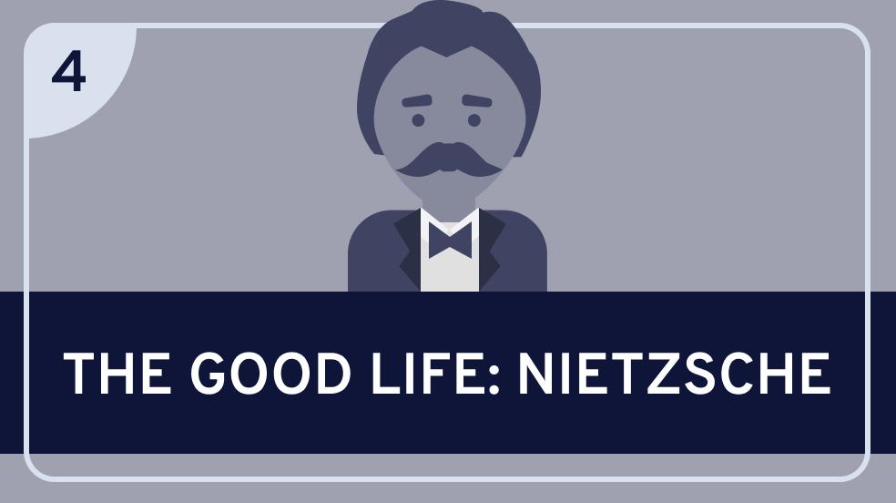The Good Life: Nietzsche