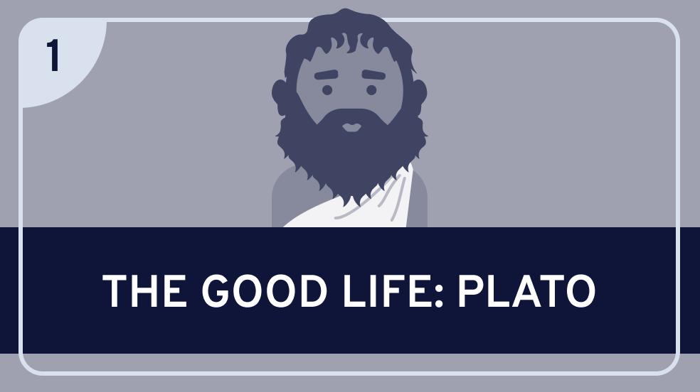 The Good Life: Plato