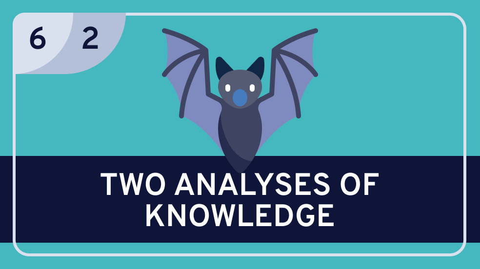 Epistemology: 6. | Analyzing Knowledge: 2. No-False-Lemma and No-Defeater Approaches