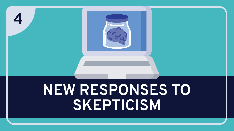 Epistemology: 4. New Responses to Skepticism