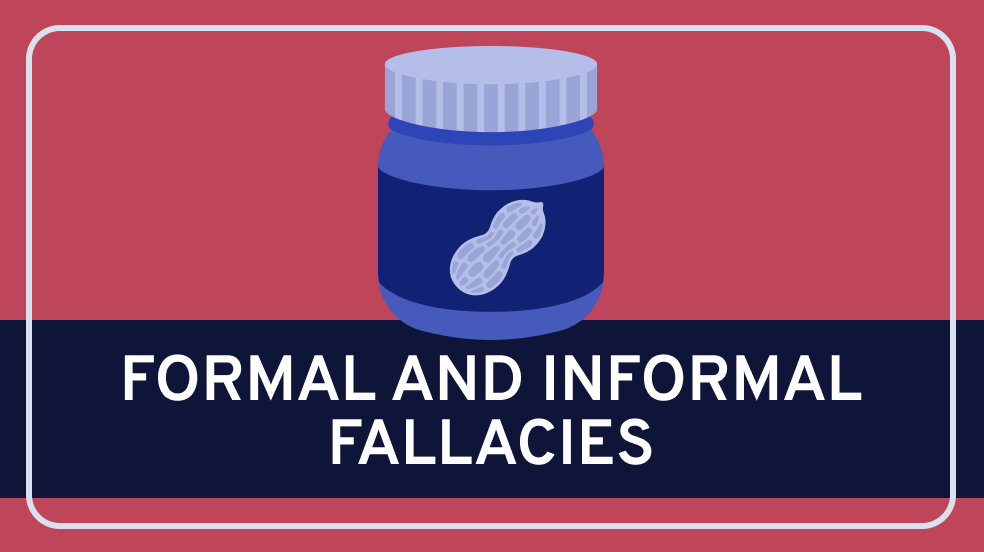 Formal and Informal Fallacies