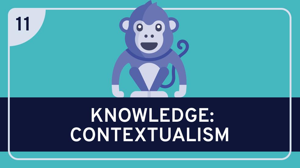 Epistemology: 11. Contextualism