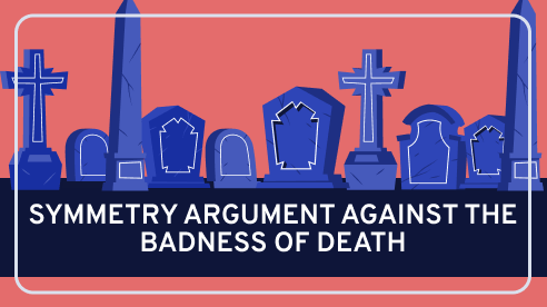 Symmetry Argument Against the Badness of Death