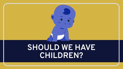 Should We Have Children?