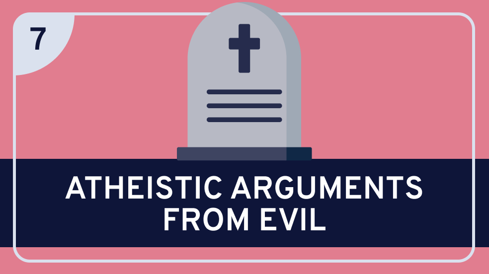 Classical Theism 7 (Atheistic Arguments from Evil)