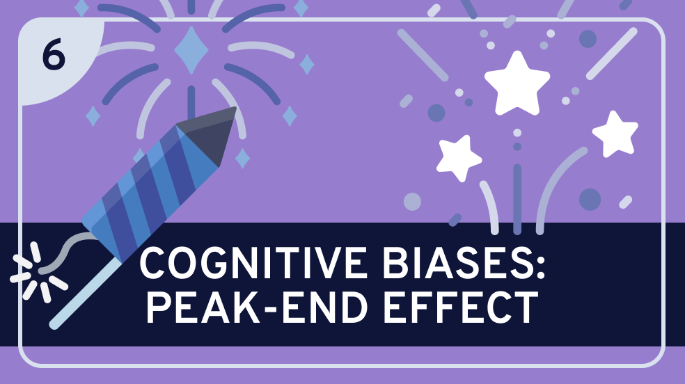 Cognitive Biases: Peak-End Effect