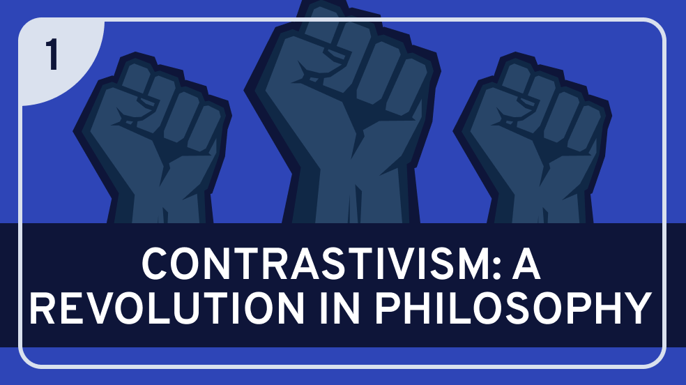 Contrastivism #1 (Introduction)