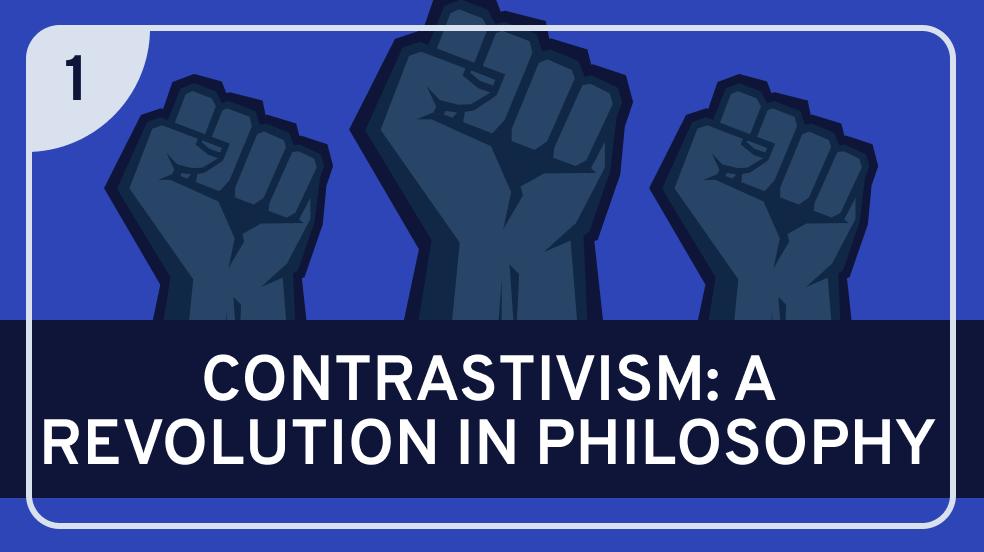 Contrastivism #1 (Introduction)
