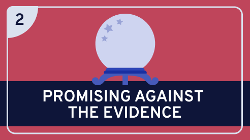 Promising Against the Evidence #2