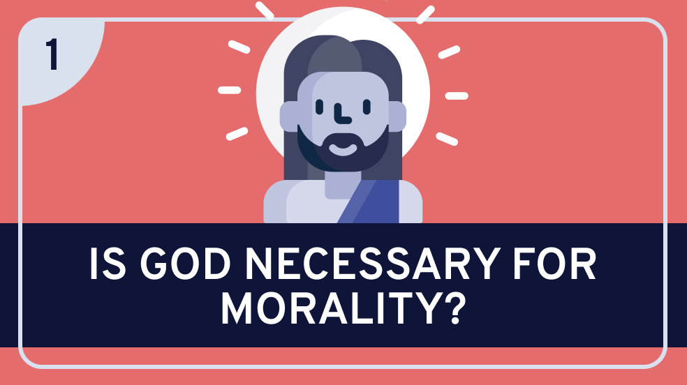 God and Morality Part 1