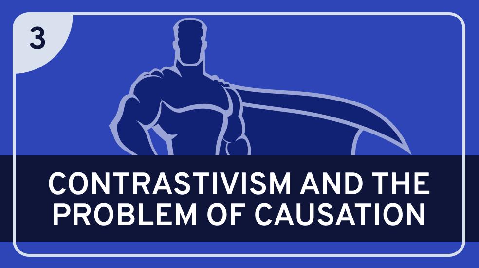 Contrastivism #3 (Cuasation)
