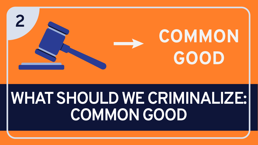 What Should We Criminalize: The Common Good